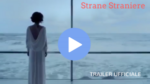 STRANE_STRANIERE_film_trailer_streaming_stasera_in_tv_online_ivid_canale_programmi_tv_viblix_tvweb_gratis_italia_rai_cinema_guarda_tv su internet movie