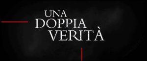 Film Da Vedere Al Cinema Una Doppia Verità iVid TV Online Streaming italia gratis trama attori storia recensioni